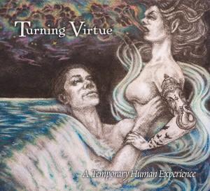 TurningVirtue_ATemporaryHumanExperience_Cover-re
